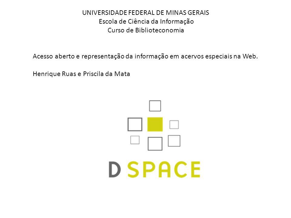 UNIVERSIDADE FEDERAL DE MINAS GERAIS Escola de Ciência da Informação Curso de Biblioteconomia Acesso aberto e representação da informação em acervos especiais na Web.