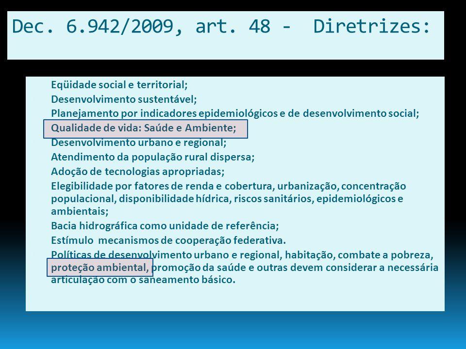 Dec. 6.942/2009, art. 48 - Diretrizes: Eqüidade social e territorial; Desenvolvimento sustentável; Planejamento por indicadores epidemiológicos e de d