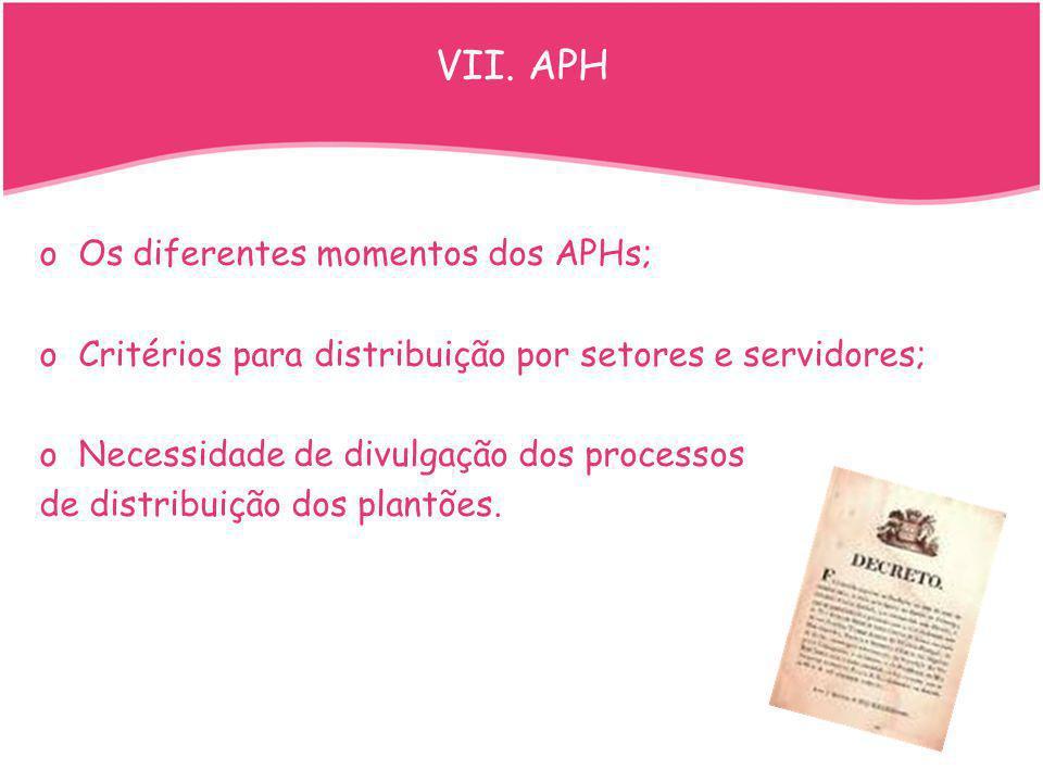 oOs diferentes momentos dos APHs; oCritérios para distribuição por setores e servidores; oNecessidade de divulgação dos processos de distribuição dos