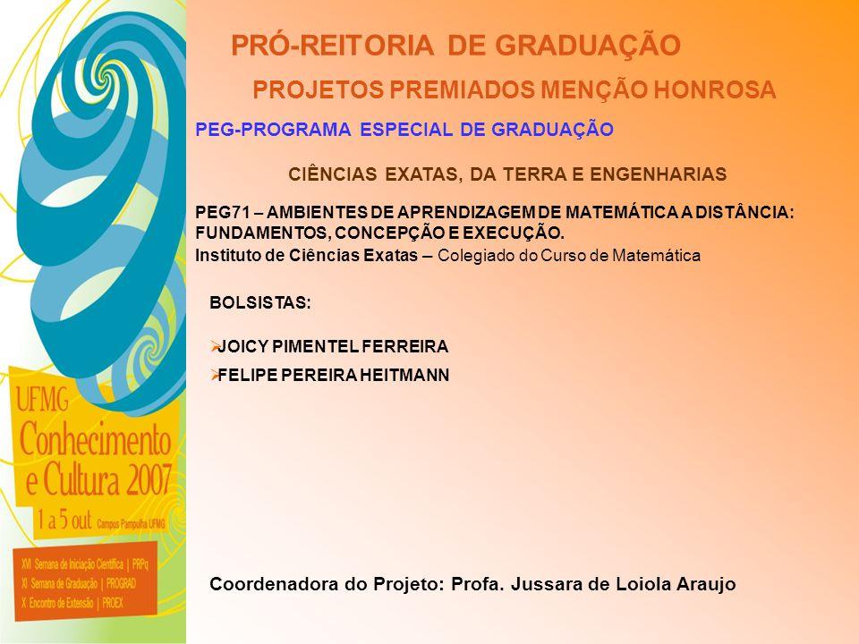 UFMG - Universidade Federal de Minas Gerais PRÓ-REITORIA DE GRADUAÇÃO PROJETOS PREMIADOS MENÇÃO HONROSA PEG-PROGRAMA ESPECIAL DE GRADUAÇÃO PEG71 – AMB