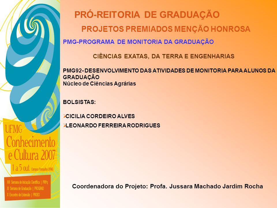 UFMG - Universidade Federal de Minas Gerais PRÓ-REITORIA DE GRADUAÇÃO PROJETOS PREMIADOS MENÇÃO HONROSA PMG-PROGRAMA DE MONITORIA DA GRADUAÇÃO PMG92-