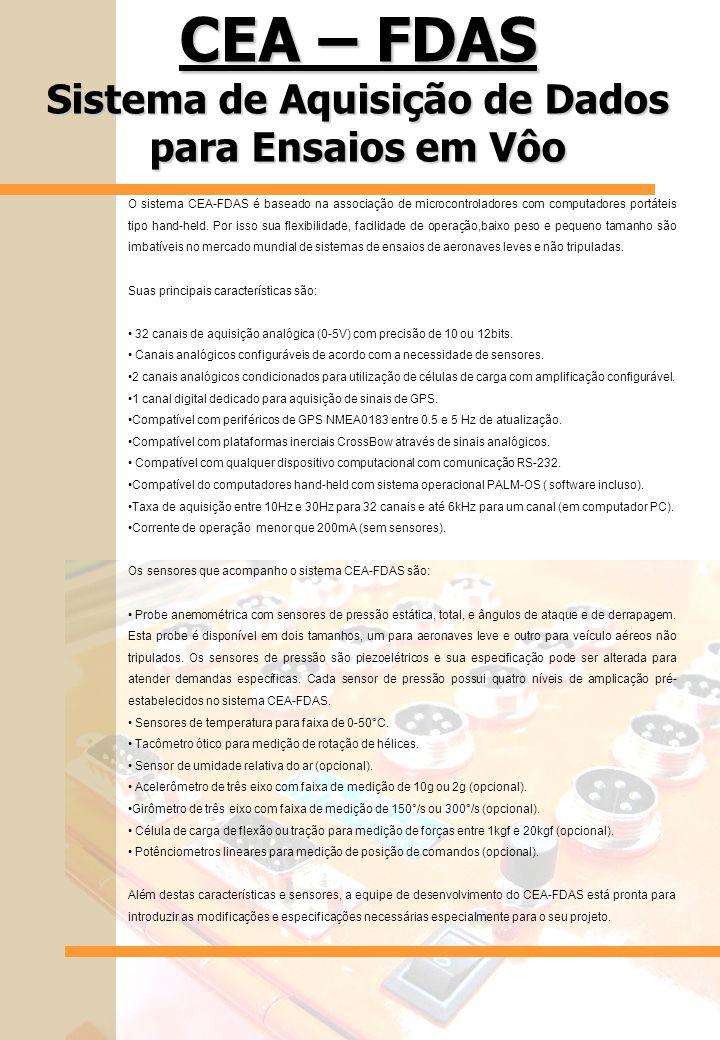 CEA – FDAS Sistema de Aquisição de Dados para Ensaios em Vôo O sistema CEA-FDAS é baseado na associação de microcontroladores com computadores portáteis tipo hand-held.