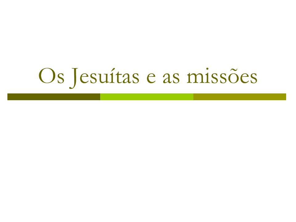 Os Jesuítas e as missões