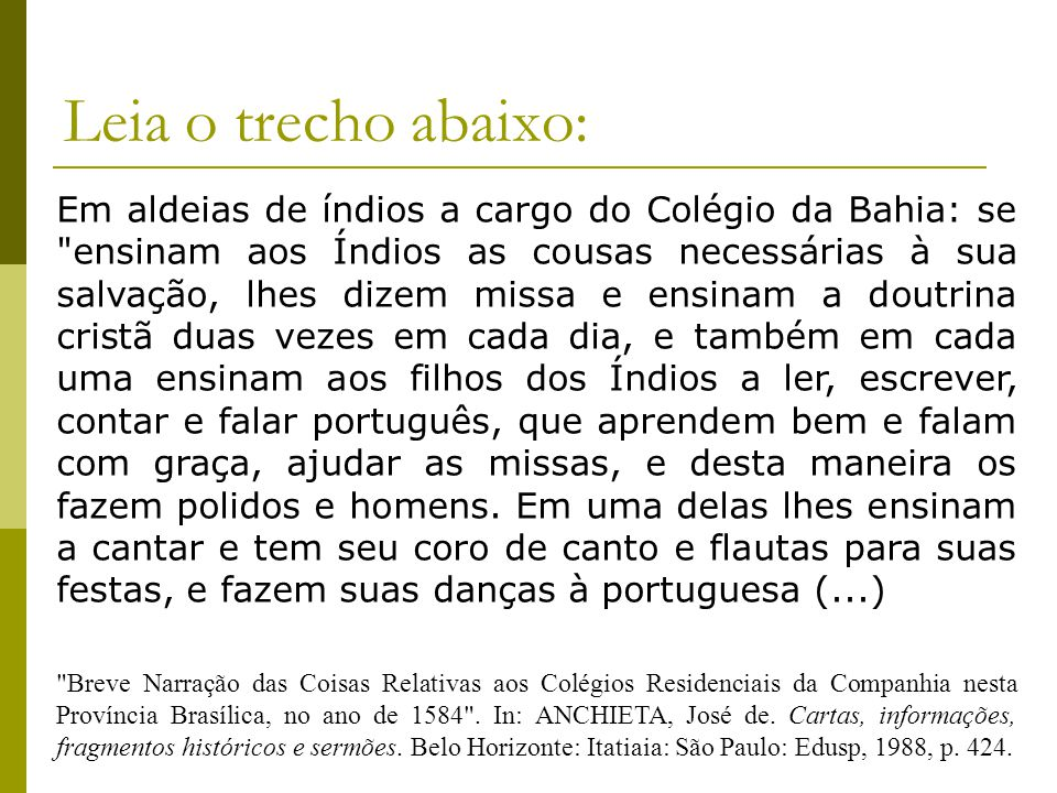 Em aldeias de índios a cargo do Colégio da Bahia: se