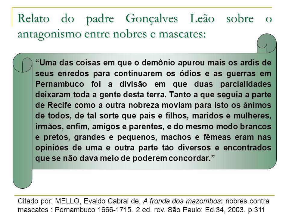 Relato do padre Gonçalves Leão sobre o antagonismo entre nobres e mascates: Uma das coisas em que o demônio apurou mais os ardis de seus enredos para