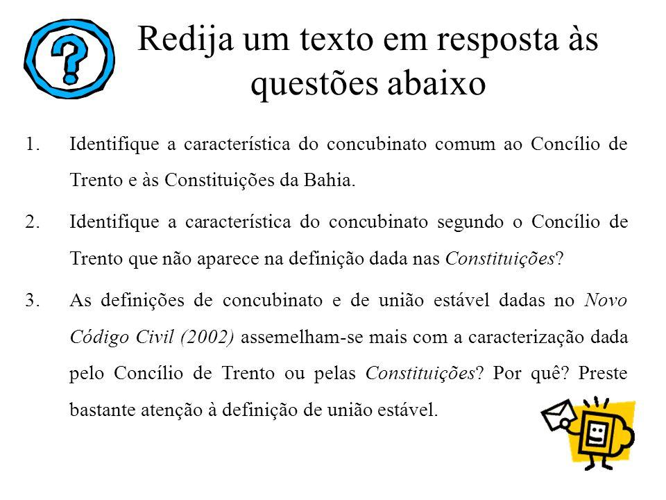 1.Identifique a característica do concubinato comum ao Concílio de Trento e às Constituições da Bahia. 2.Identifique a característica do concubinato s