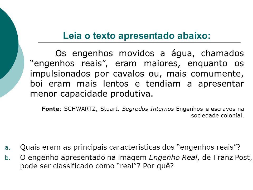a. Quais eram as principais características dos engenhos reais? b. O engenho apresentado na imagem Engenho Real, de Franz Post, pode ser classificado