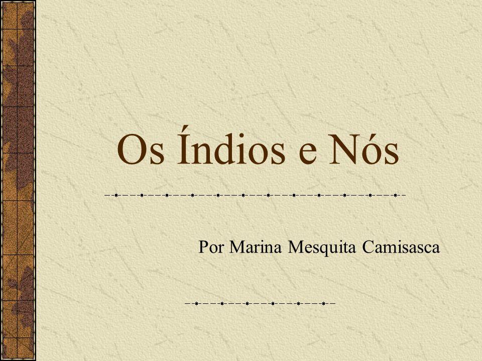 Os Índios e Nós Por Marina Mesquita Camisasca