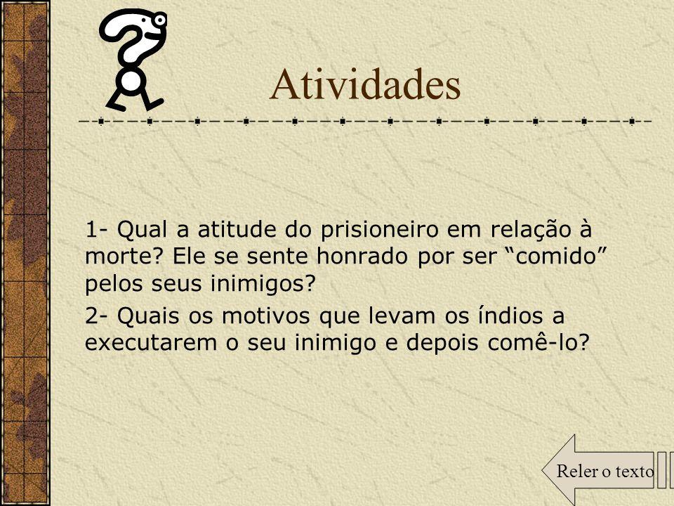 Atividades 1- Qual a atitude do prisioneiro em relação à morte.