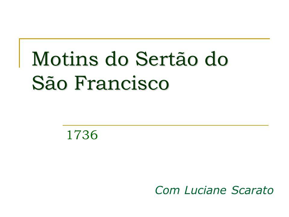 Motins do Sertão do São Francisco 1736 Com Luciane Scarato