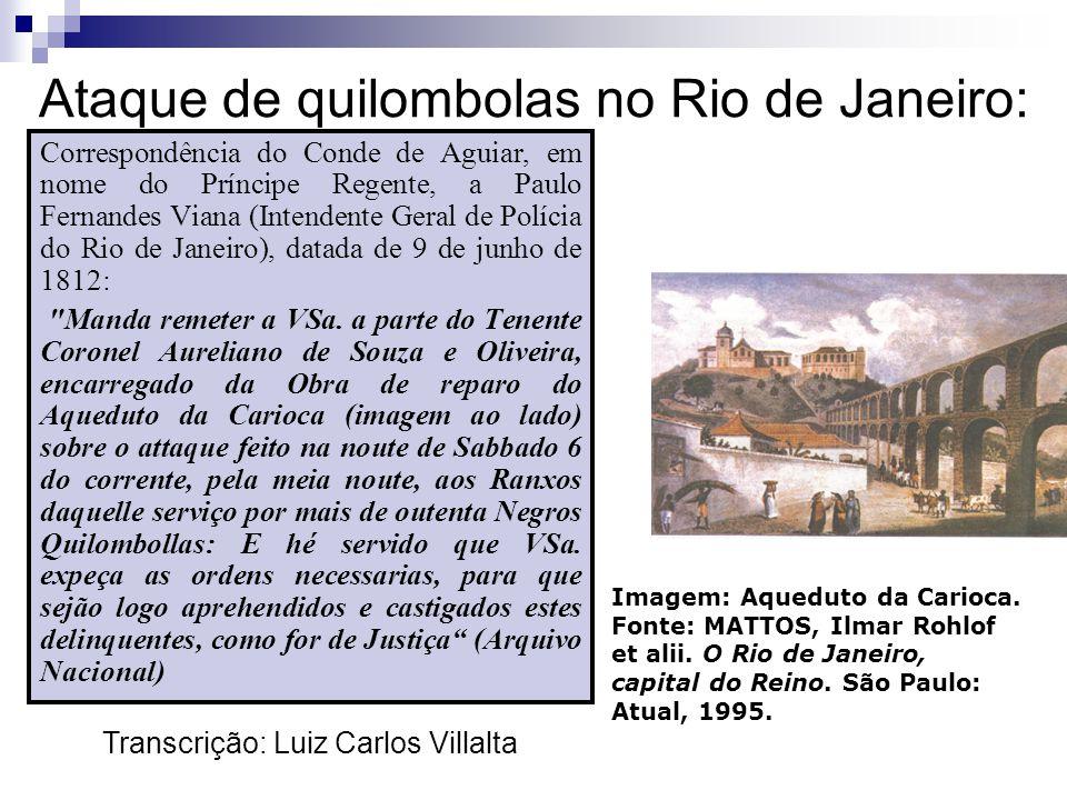 Ataque de quilombolas no Rio de Janeiro: Correspondência do Conde de Aguiar, em nome do Príncipe Regente, a Paulo Fernandes Viana (Intendente Geral de