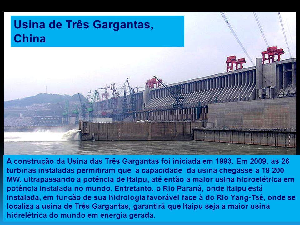 Usina de Três Gargantas, China A construção da Usina das Três Gargantas foi iniciada em 1993. Em 2009, as 26 turbinas instaladas permitiram que a capa