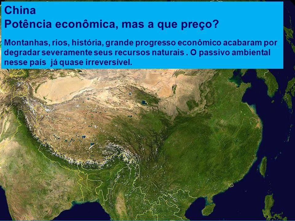 China Potência econômica, mas a que preço? Montanhas, rios, história, grande progresso econômico acabaram por degradar severamente seus recursos natur