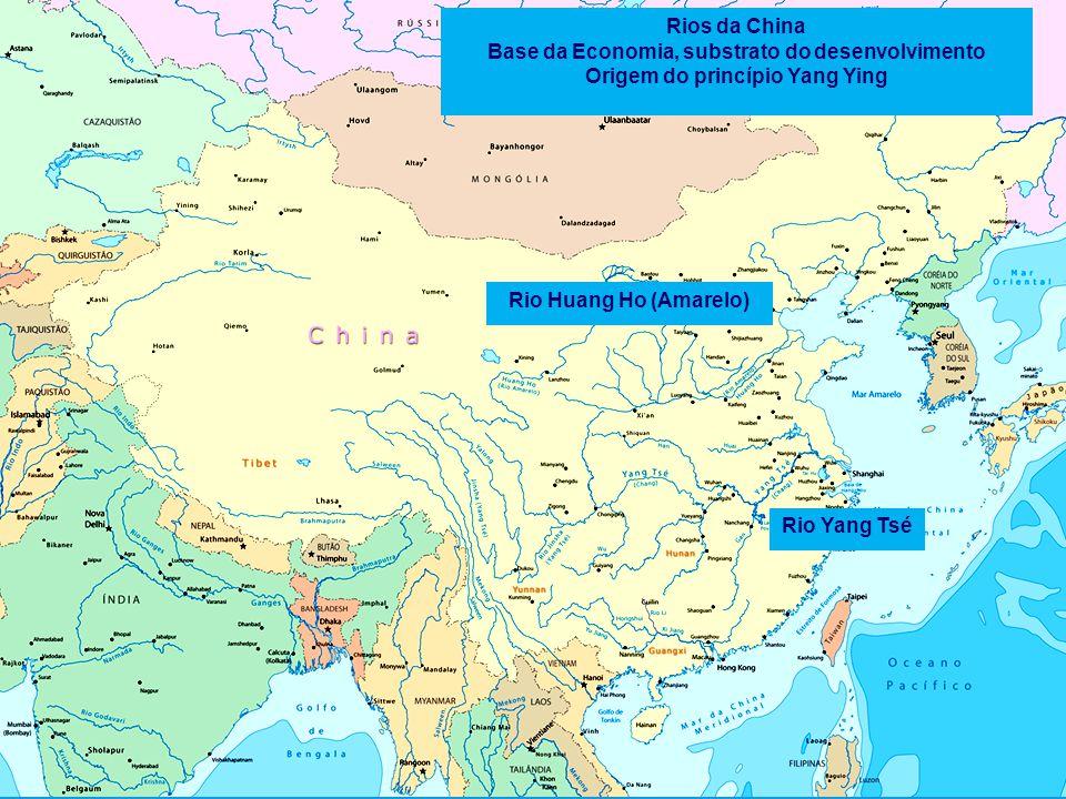 Rios da China Base da Economia, substrato do desenvolvimento Origem do princípio Yang Ying Rio Yang Tsé Rio Huang Ho (Amarelo)