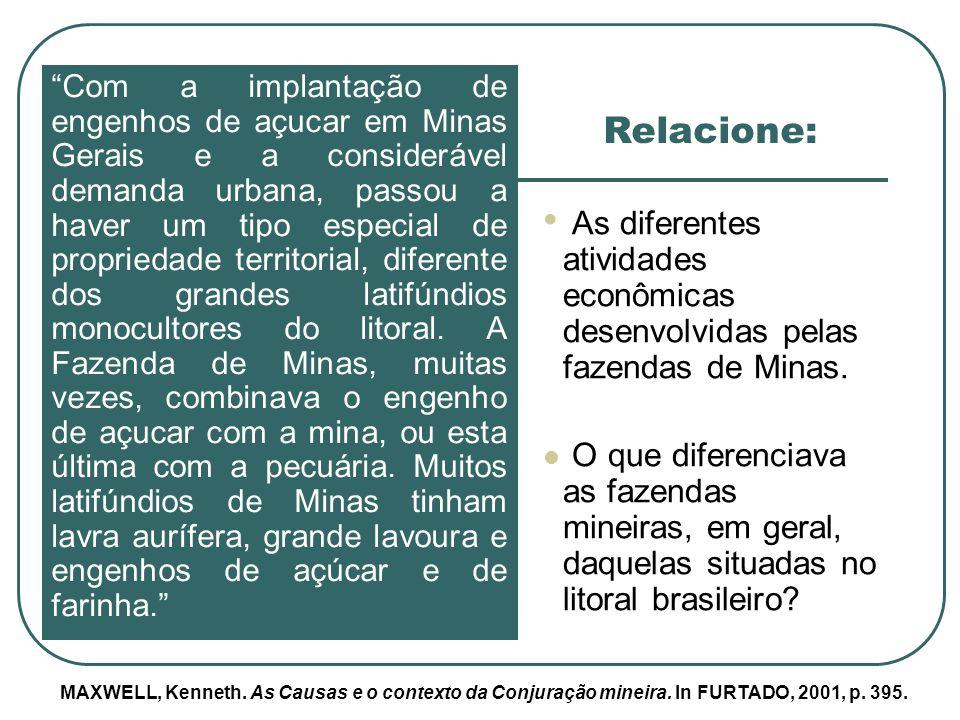 Com a implantação de engenhos de açucar em Minas Gerais e a considerável demanda urbana, passou a haver um tipo especial de propriedade territorial, d