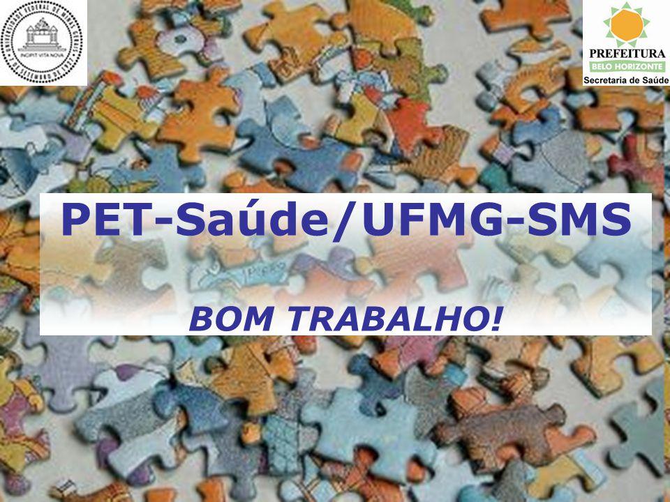 PET-Saúde/UFMG-SMS BOM TRABALHO!
