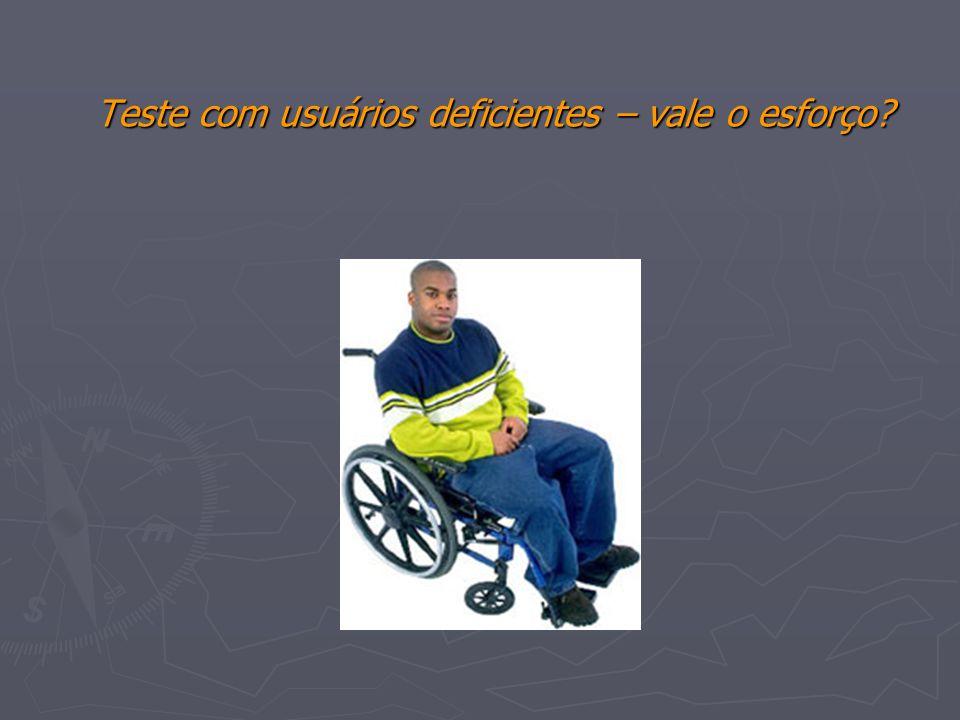Teste com usuários deficientes – vale o esforço