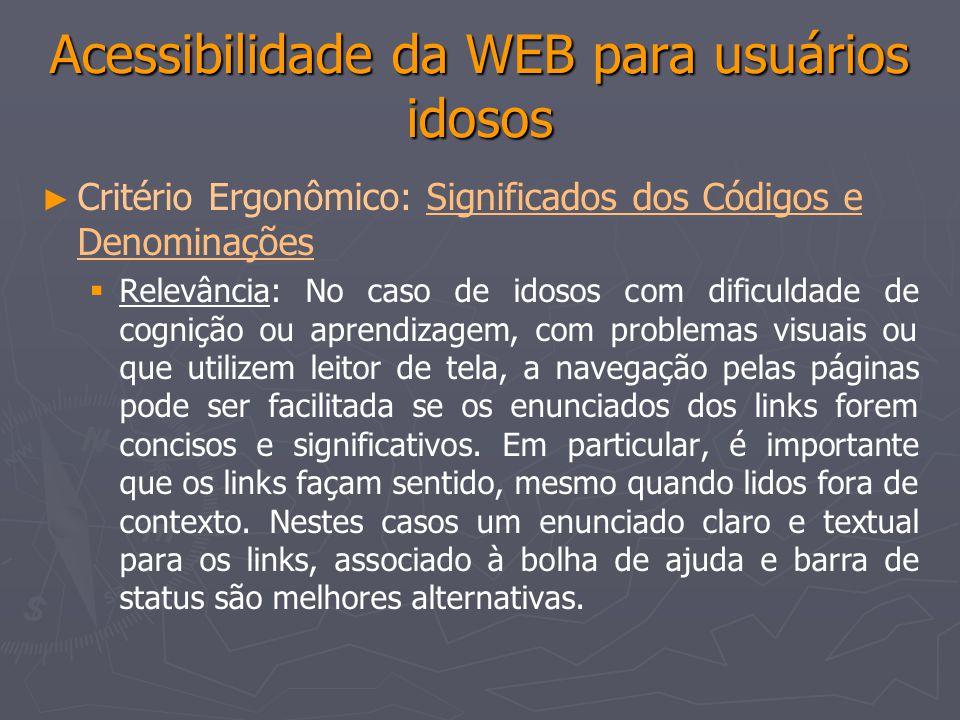 Acessibilidade da WEB para usuários idosos Critério Ergonômico: Significados dos Códigos e DenominaçõesSignificados dos Códigos e Denominações Relevân