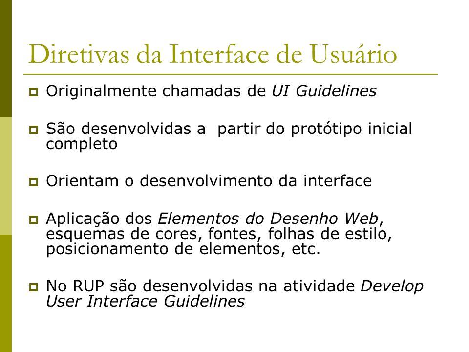 Diretivas da Interface de Usuário Originalmente chamadas de UI Guidelines São desenvolvidas a partir do protótipo inicial completo Orientam o desenvol