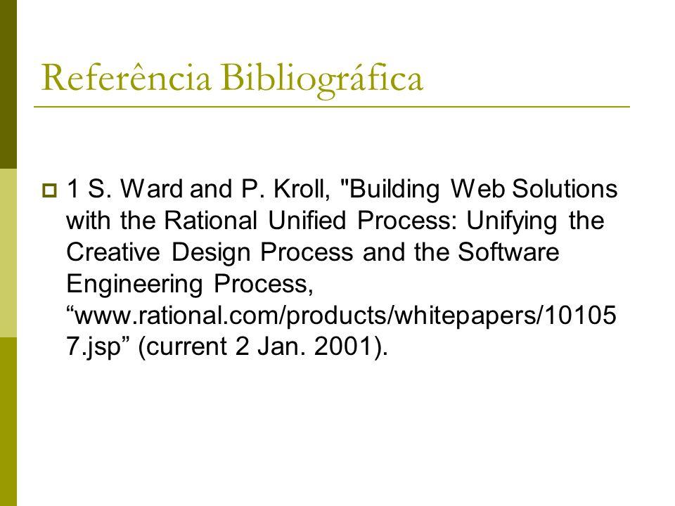 Referência Bibliográfica 1 S. Ward and P. Kroll,