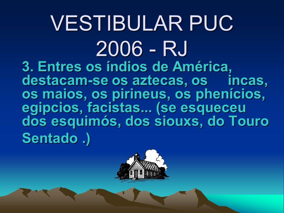 VESTIBULAR PUC 2006 - RJ 3.