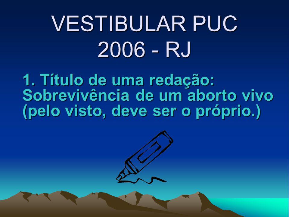 VESTIBULAR PUC 2006 - RJ 1.