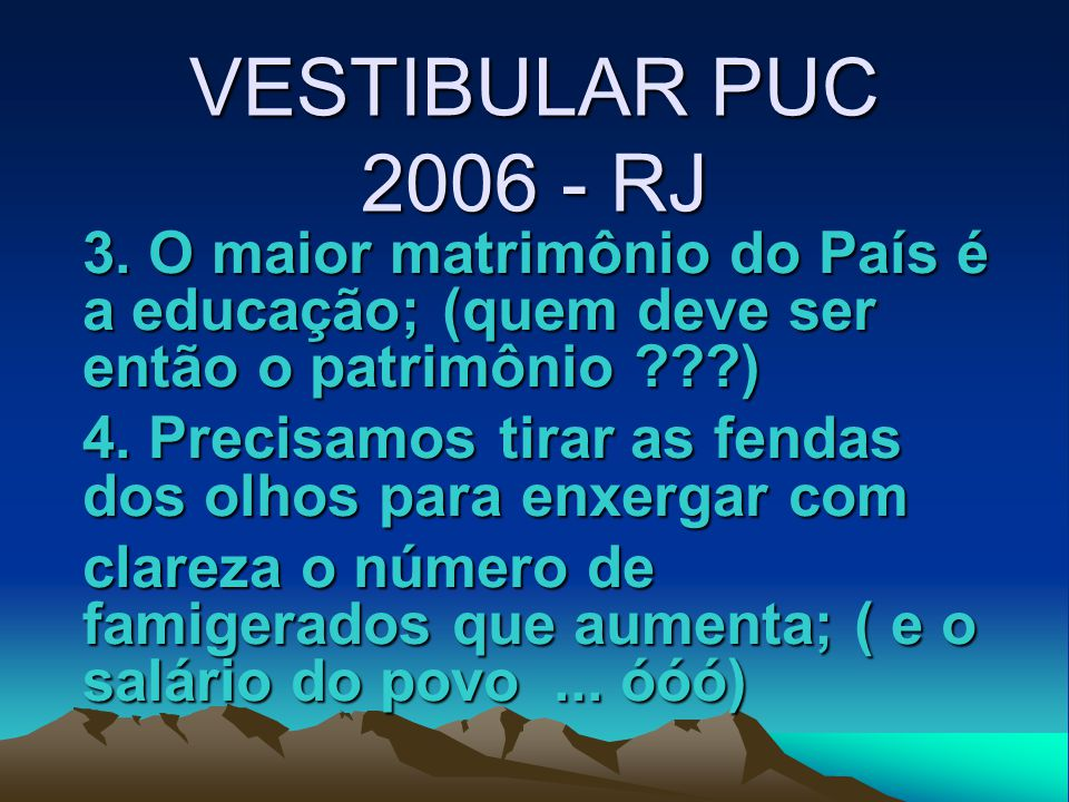 VESTIBULAR PUC 2006 - RJ 1.Na América do Norte tem mais de 100.000 Km de estradas de ferro cimentadas.