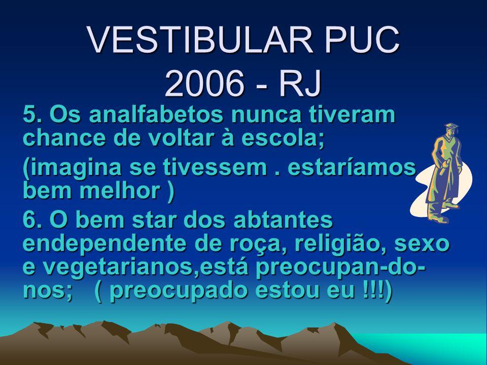VESTIBULAR PUC 2006 - RJ 7.