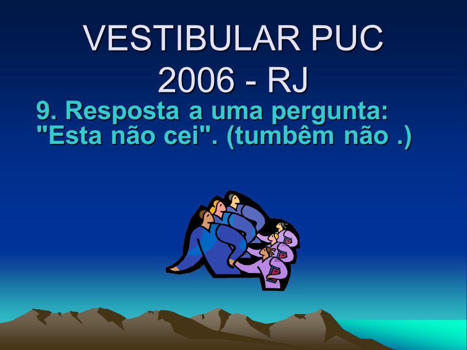 VESTIBULAR PUC 2006 - RJ HISTÓRIA