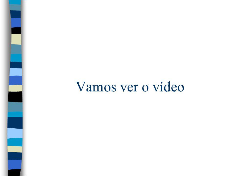 Vamos ver o vídeo