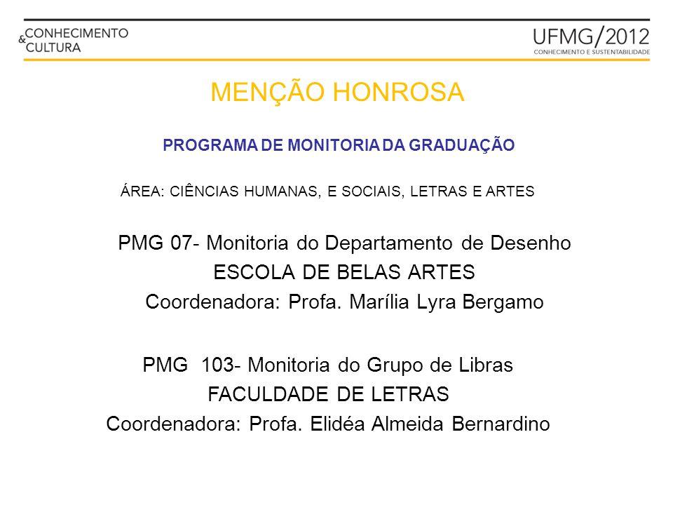 PROGRAMA DE MONITORIA DA GRADUAÇÃO PMG 07- Monitoria do Departamento de Desenho ESCOLA DE BELAS ARTES Coordenadora: Profa. Marília Lyra Bergamo ÁREA: