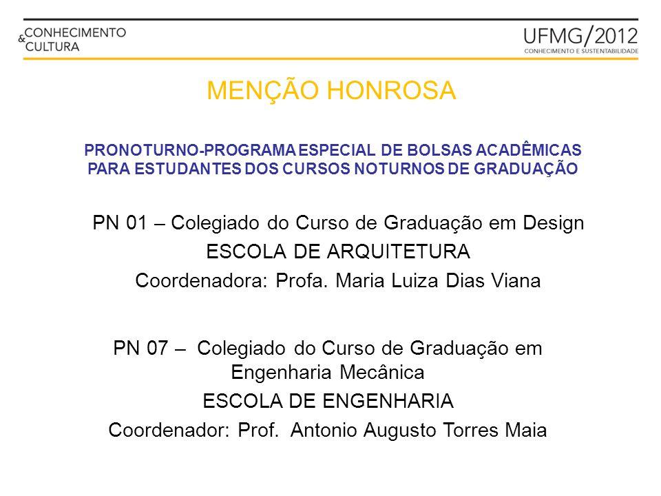 PN 01 – Colegiado do Curso de Graduação em Design ESCOLA DE ARQUITETURA Coordenadora: Profa. Maria Luiza Dias Viana PN 07 – Colegiado do Curso de Grad