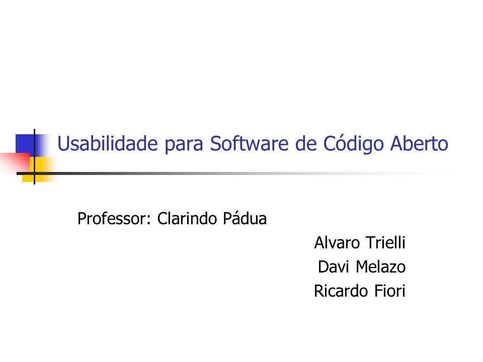 Usabilidade para Software de Código Aberto Professor: Clarindo Pádua Alvaro Trielli Davi Melazo Ricardo Fiori