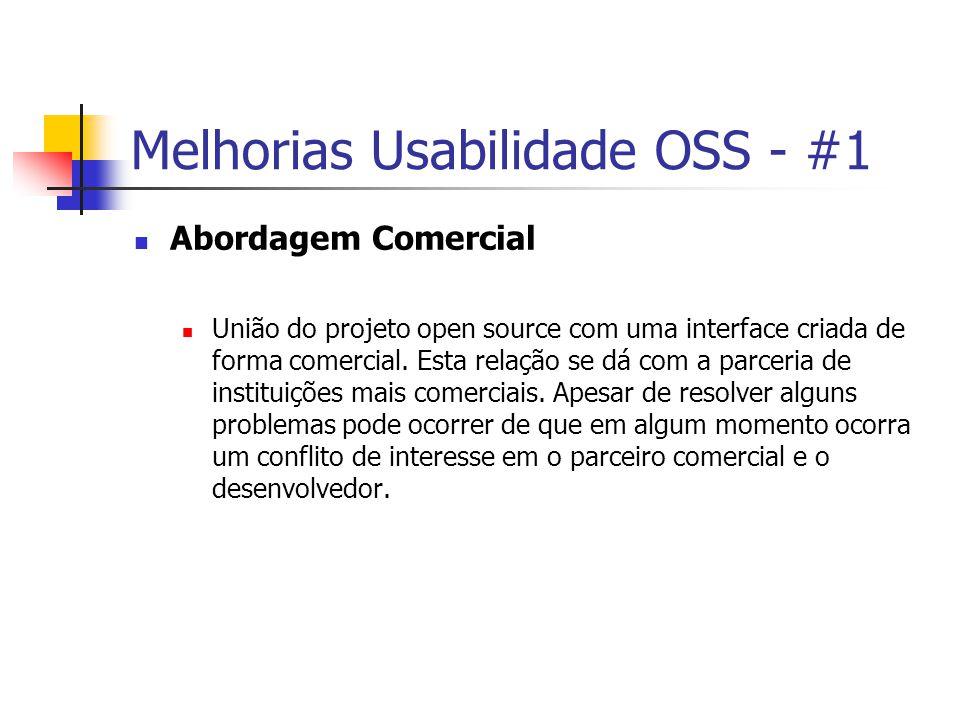 Melhorias Usabilidade OSS - #1 Abordagem Comercial União do projeto open source com uma interface criada de forma comercial.