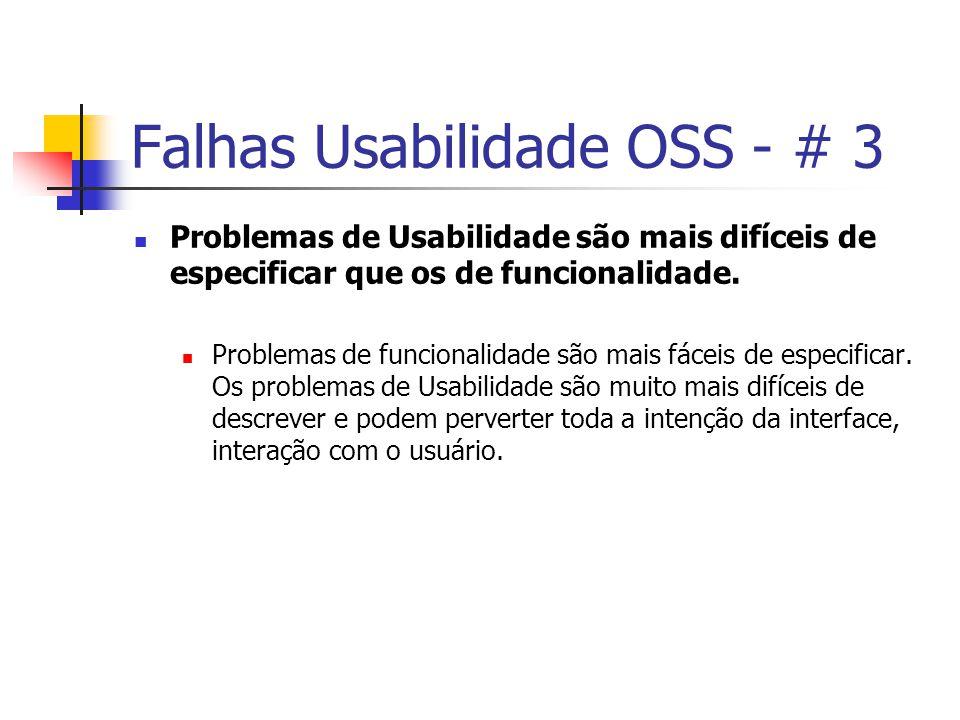 Falhas Usabilidade OSS - # 3 Problemas de Usabilidade são mais difíceis de especificar que os de funcionalidade.
