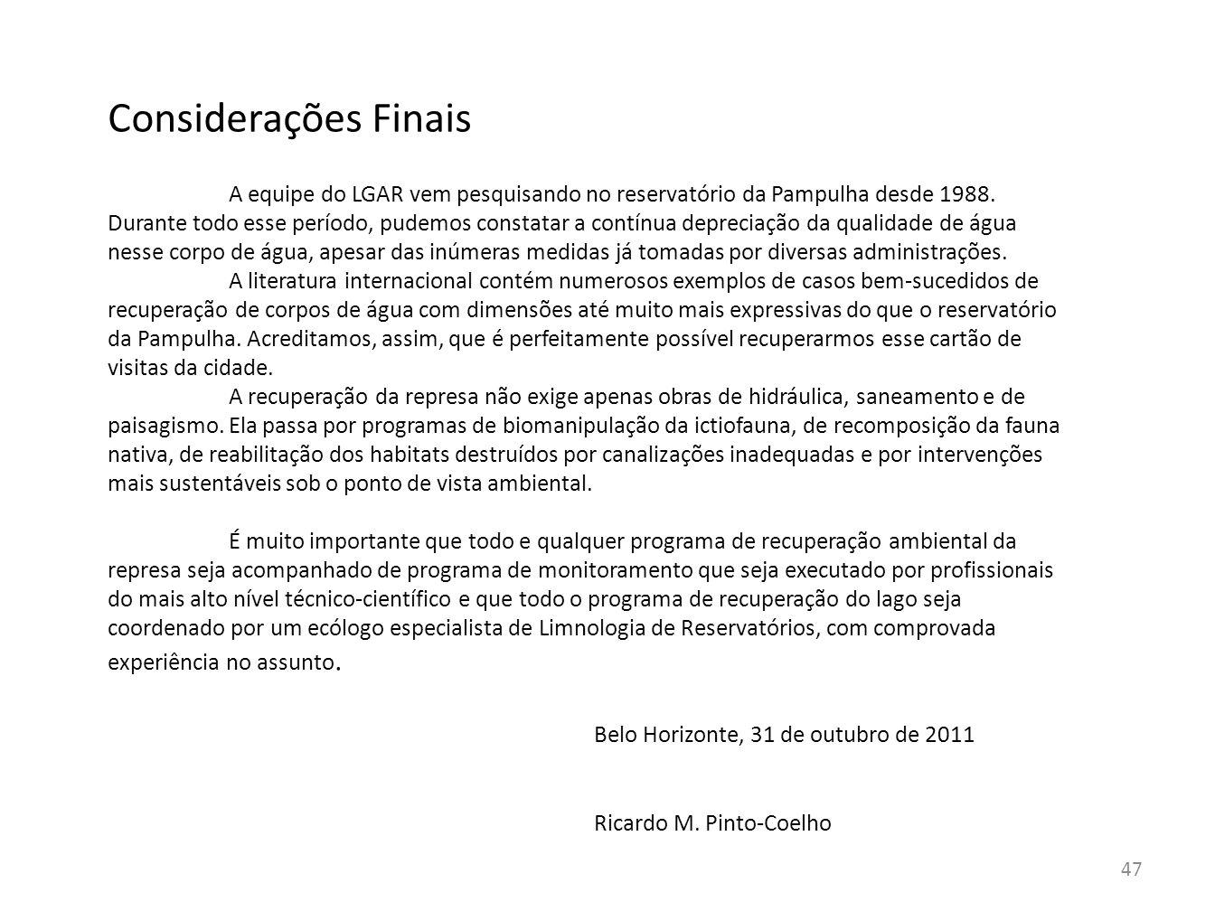 48 Literatura Araújo, M.A.& R.M. Pinto-Coelho. 1998.