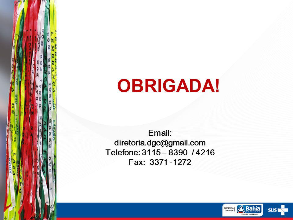 Email: diretoria.dgc@gmail.com Telefone: 3115 – 8390 / 4216 Fax: 3371 -1272 OBRIGADA!