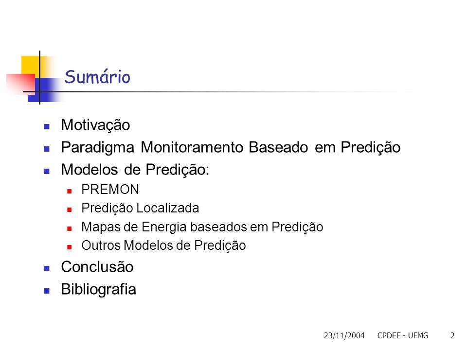 23/11/2004CPDEE - UFMG2 Sumário Motivação Paradigma Monitoramento Baseado em Predição Modelos de Predição: PREMON Predição Localizada Mapas de Energia