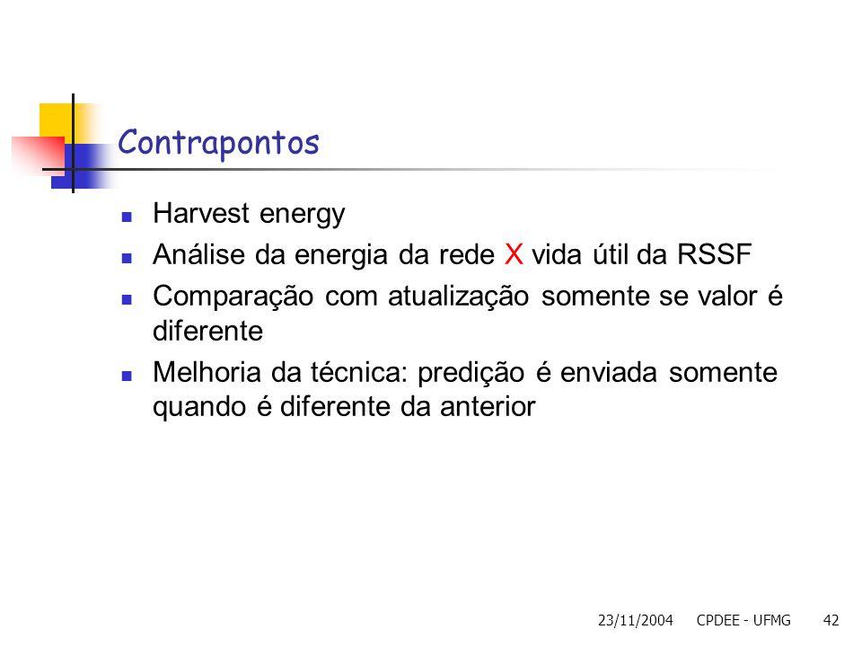 23/11/2004CPDEE - UFMG42 Contrapontos Harvest energy Análise da energia da rede X vida útil da RSSF Comparação com atualização somente se valor é dife