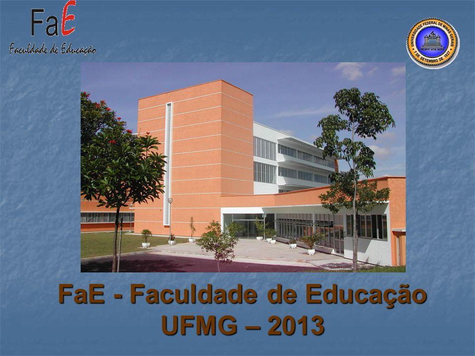 FaE - Faculdade de Educação UFMG – 2013