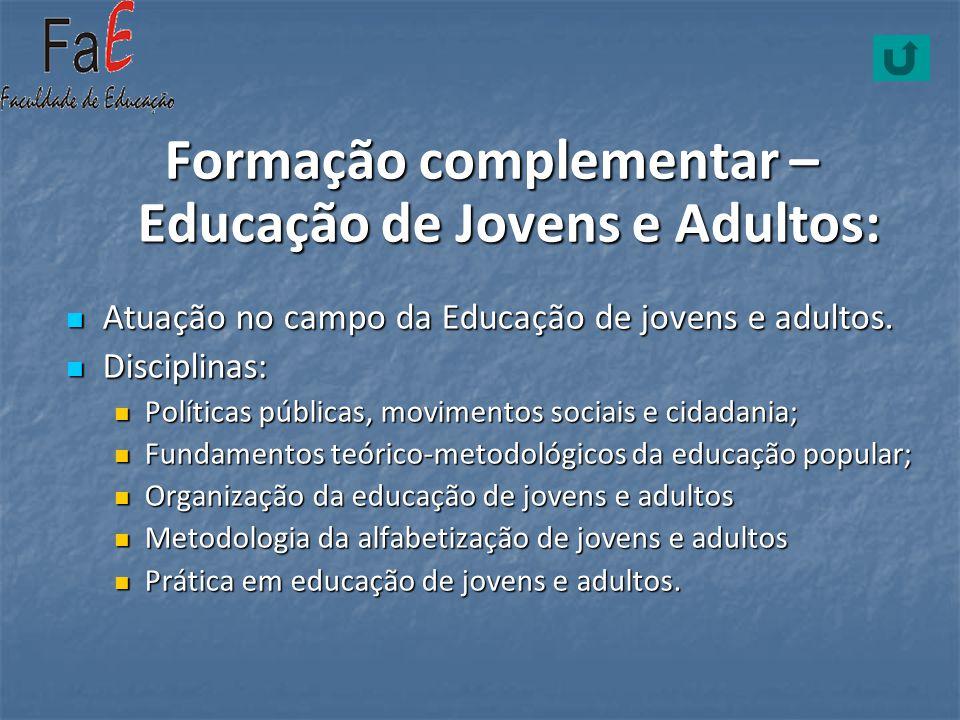 Formação complementar – Educação de Jovens e Adultos: Atuação no campo da Educação de jovens e adultos. Atuação no campo da Educação de jovens e adult