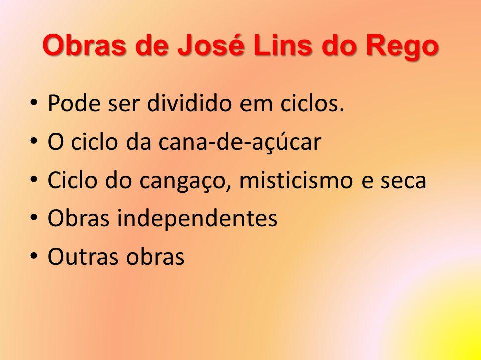 Obras de José Lins do Rego Pode ser dividido em ciclos.