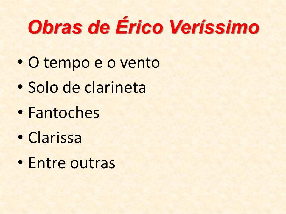 Obras de Érico Veríssimo O tempo e o vento Solo de clarineta Fantoches Clarissa Entre outras