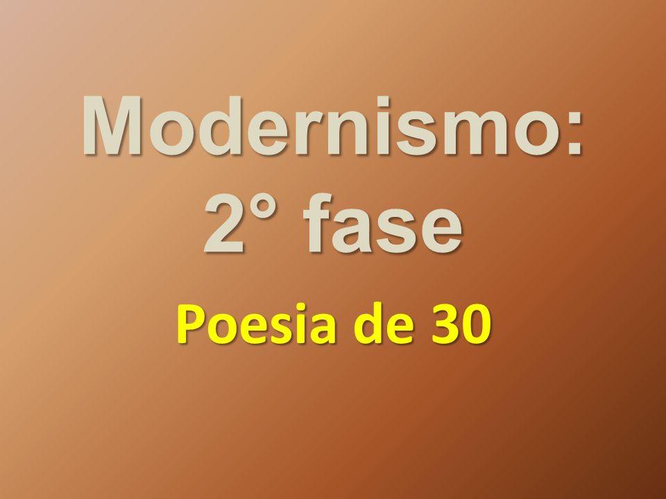Modernismo: 2° fase Poesia de 30