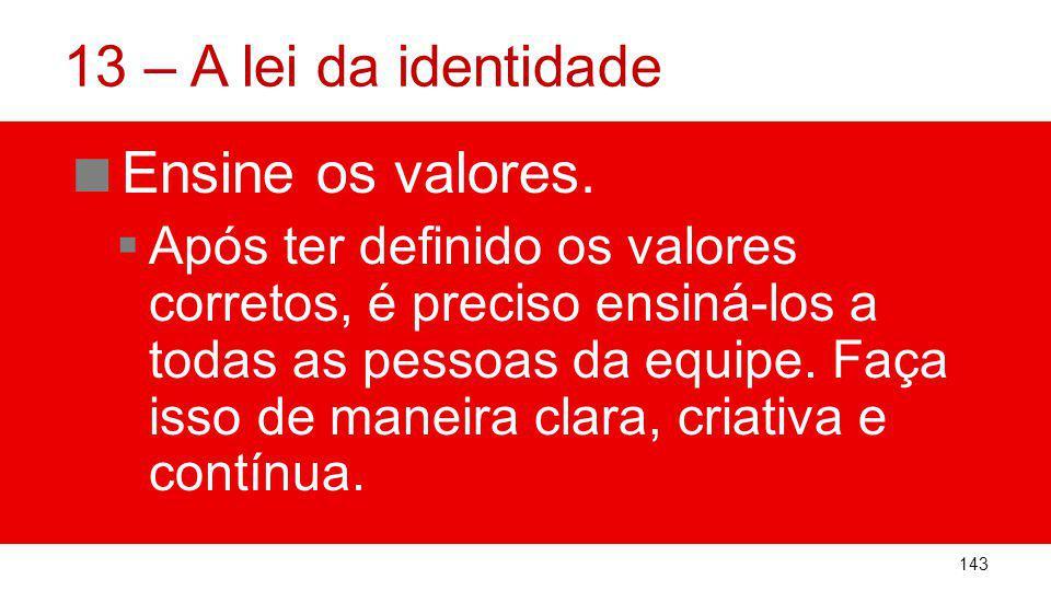 13 – A lei da identidade Ensine os valores.