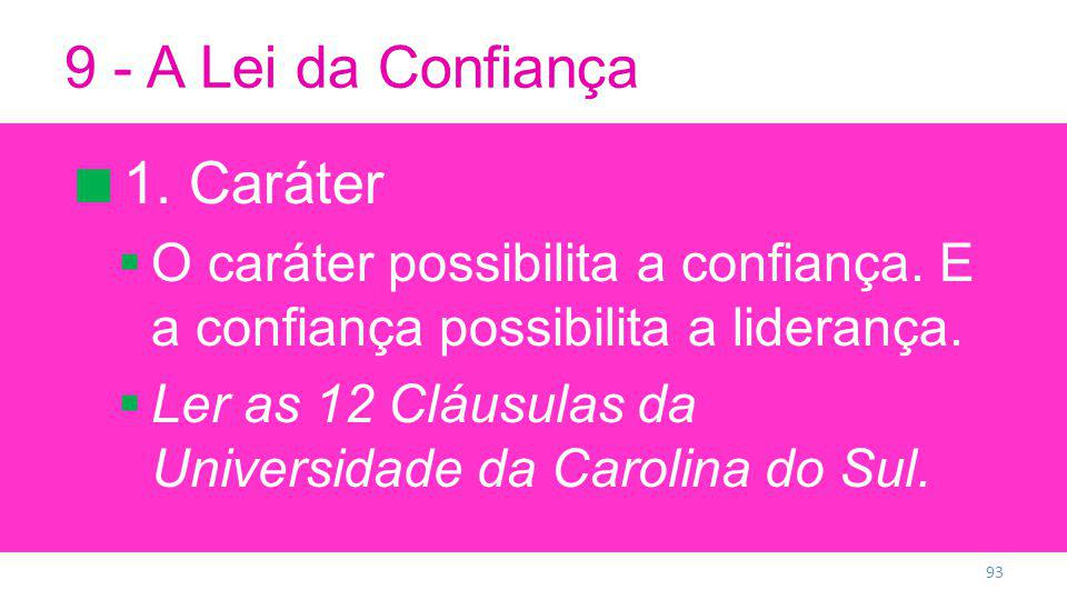9 - A Lei da Confiança 1.Caráter O caráter possibilita a confiança.
