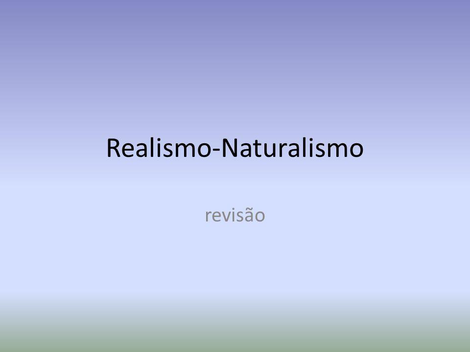 Realismo-Naturalismo revisão