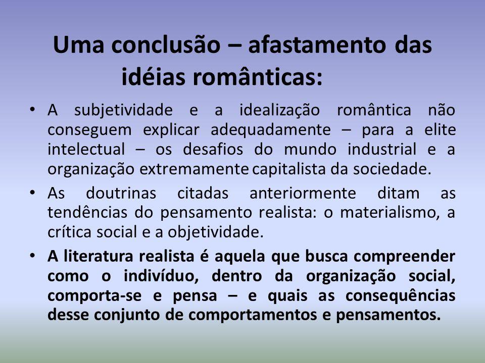 Uma conclusão – afastamento das idéias românticas: A subjetividade e a idealização romântica não conseguem explicar adequadamente – para a elite intel