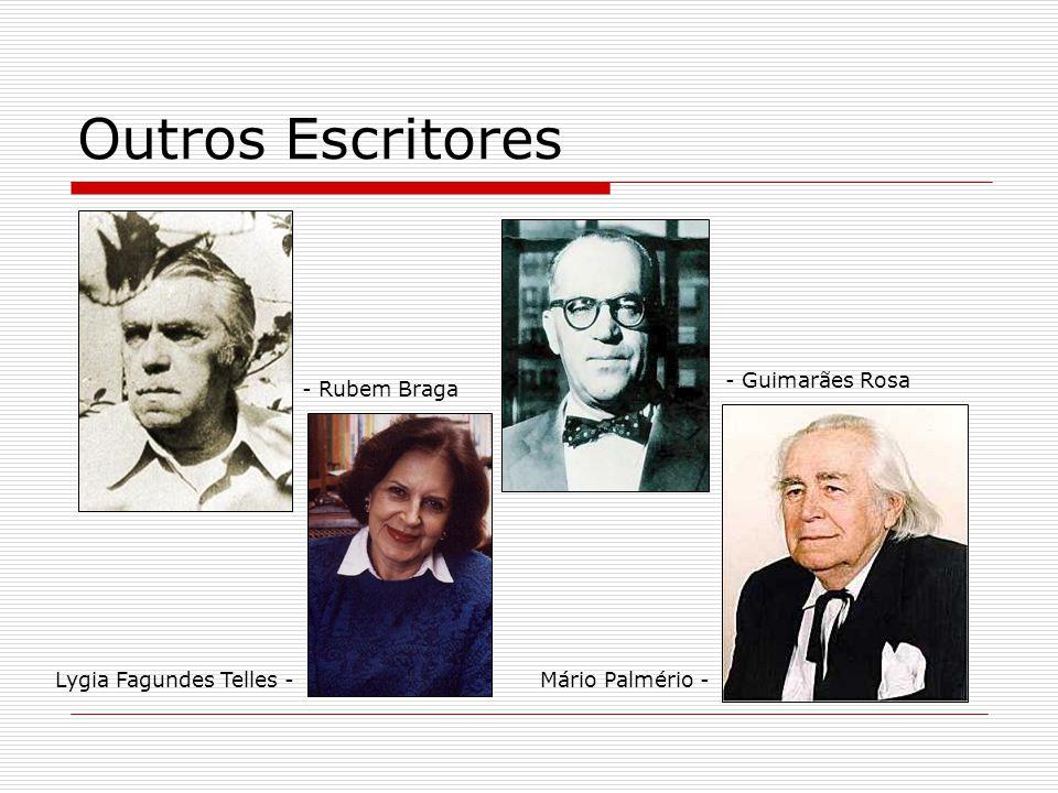 Outros Escritores - Guimarães Rosa Lygia Fagundes Telles -Mário Palmério - - Rubem Braga