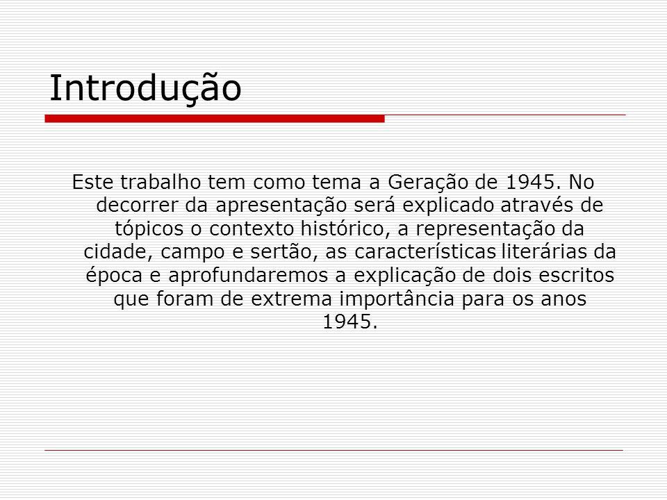 Introdução Este trabalho tem como tema a Geração de 1945. No decorrer da apresentação será explicado através de tópicos o contexto histórico, a repres